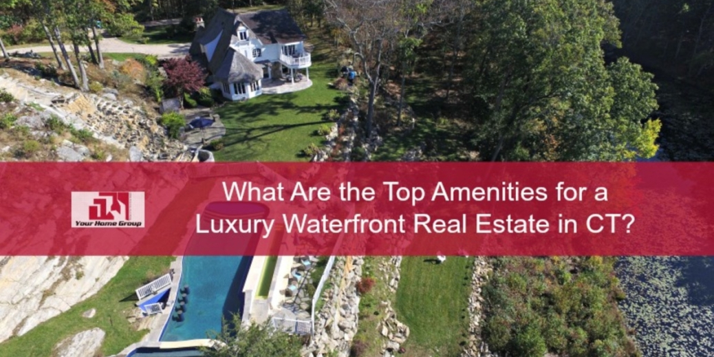 Connecticut Luxury Waterfront Properties